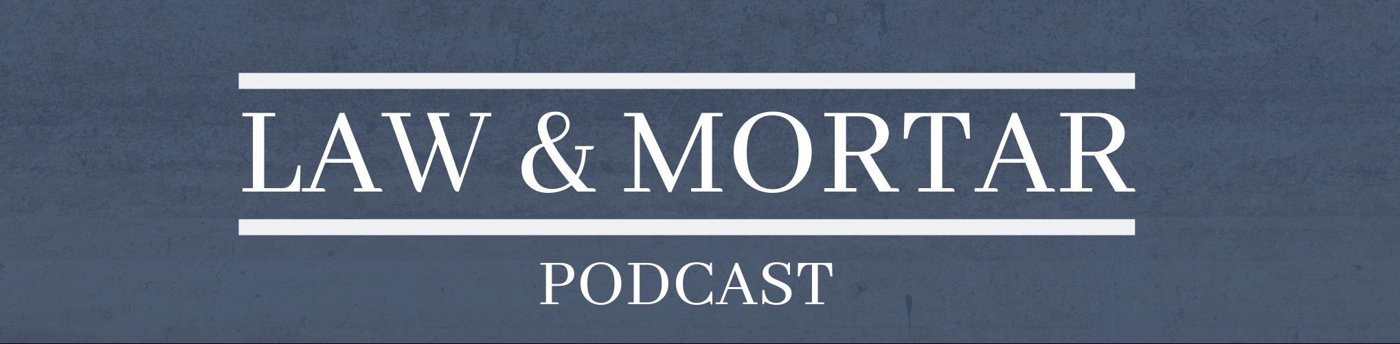 Law & Mortar Episode 46 featured image